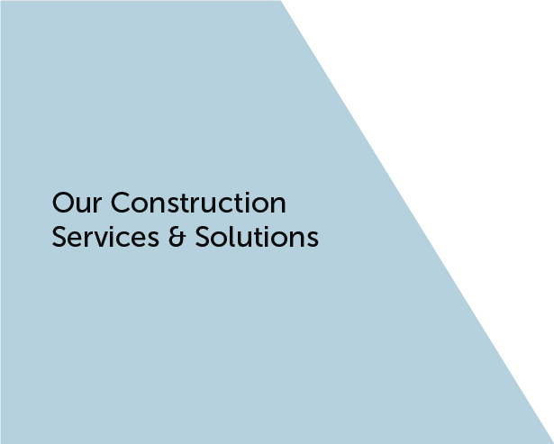 Our Construction Services & Solutions